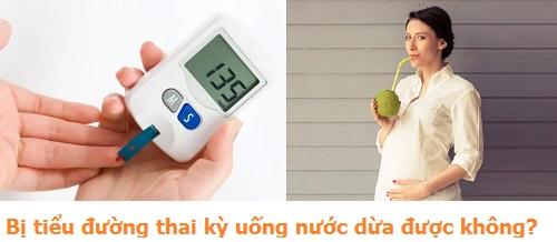 Bị tiểu đường thai kỳ có uống được nước dừa không