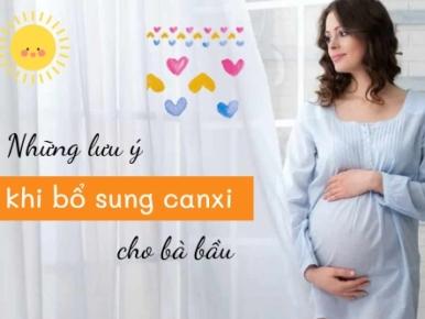 Cách bổ sung canxi cho ba bầu an toàn